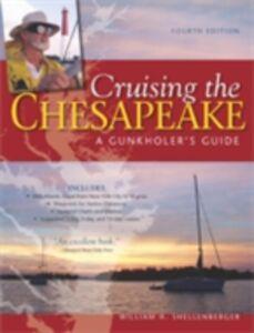 Foto Cover di Cruising the Chesapeake: A Gunkholers Guide, 4th Edition, Ebook inglese di William Shellenberger, edito da McGraw-Hill Education