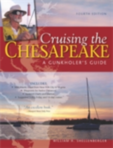 Ebook in inglese Cruising the Chesapeake: A Gunkholers Guide, 4th Edition Shellenberger, William