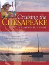Cruising the Chesapeake: A Gunkholers Guide, 4th Edition
