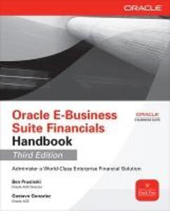 Oracle e-business suite financials handbook - Ben Prusinski,Gustavo Gonzalez - copertina