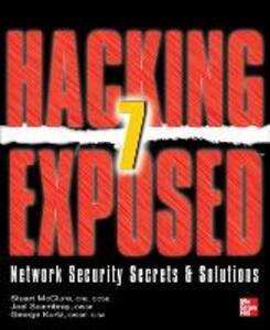 Hacking exposed 7 network security secrets and solution - Stuart McClure,Joel Scambray,George Kurtz - copertina