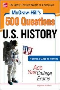 Ebook in inglese McGraw-Hill's 500 U.S. History Questions, Volume 2: 1865 to Present: Ace Your College Exams Muntone, Stephanie