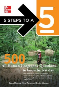 Ebook in inglese 5 Steps to a 5 500 AP Human Geography Questions to Know by Test Day Evangelist, Thomas A. editor - , Flowers, Jason , Zavar, Elyse , Zimmer, Jessica