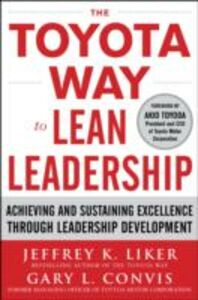 Ebook in inglese Toyota Way to Lean Leadership: Achieving and Sustaining Excellence through Leadership Development Convis, Gary L. , Liker, Jeffrey K.