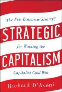 Foto Cover di Strategic Capitalism: The New Economic Strategy for Winning the Capitalist Cold War, Ebook inglese di Richard D'Aveni, edito da McGraw-Hill Education