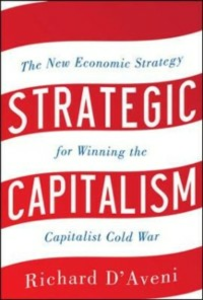 Ebook in inglese Strategic Capitalism: The New Economic Strategy for Winning the Capitalist Cold War D'Aveni, Richard