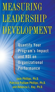Ebook in inglese Measuring Leadership Development: Quantify Your Program's Impact and ROI on Organizational Performance Phillips, Jack , Phillips, Patti , Ray, Rebecca