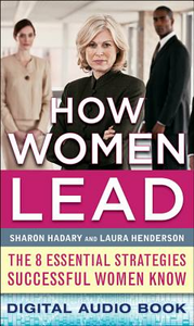 Ebook in inglese How Women Lead: The 8 Essential Strategies Successful Women Know Hadary, Sharon , Henderson, Laura