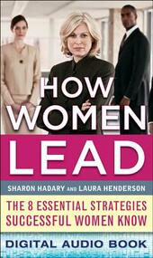 How Women Lead: The 8 Essential Strategies Successful Women Know