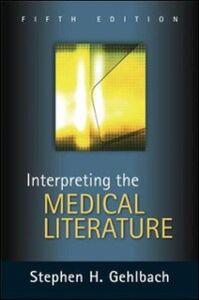 Foto Cover di Interpreting the Medical Literature: Fifth Edition, Ebook inglese di Stephen Gehlbach, edito da McGraw-Hill Education