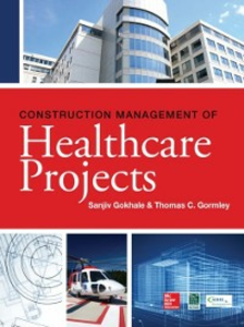 Ebook in inglese Construction Management of Healthcare Projects Gokhale, Sanjiv , Gormley, Thomas