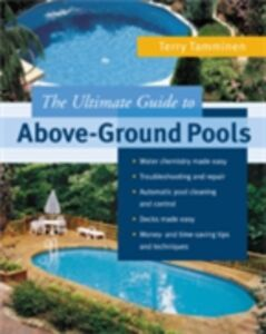 Ebook in inglese ULTIMATE GUIDE TO ABOVE-GROUND POOLS Tamminen, Terry