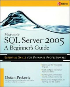 Ebook in inglese Microsoft SQL Server 2005: A Beginner''s Guide Petkovic, Dusan