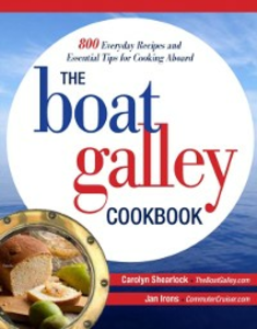 Ebook in inglese Boat Galley Cookbook: 800 Everyday Recipes and Essential Tips for Cooking Aboard Irons, Jan , Shearlock, Carolyn