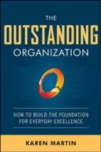Foto Cover di Outstanding Organization: Generate Business Results by Eliminating Chaos and Building the Foundation for Everyday Excellence, Ebook inglese di Karen Martin, edito da McGraw-Hill Education