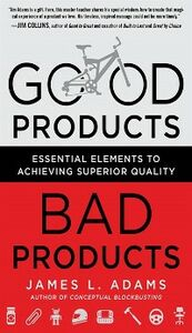 Ebook in inglese Good Products, Bad Products: Essential Elements to Achieving Superior Quality Adams, James