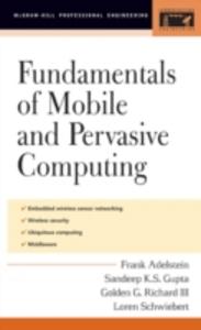 Ebook in inglese Fundamentals of Mobile and Pervasive Computing Adelstein, Frank , Gupta, Sandeep , III, Golden Richard , Schwiebert, Loren