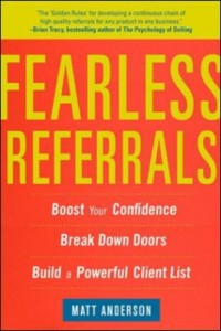 Ebook in inglese Fearless Referrals: Boost Your Confidence, Break Down Doors, and Build a Powerful Client List Anderson, Matt