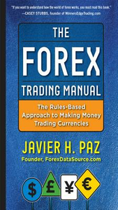 Ebook in inglese Forex Trading Manual: The Rules-Based Approach to Making Money Trading Currencies Paz, Javier