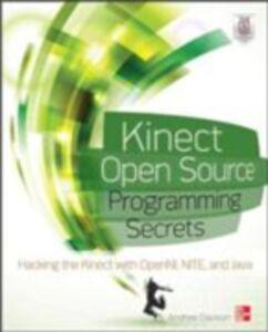 Ebook in inglese Kinect Open Source Programming Secrets Davison, Andrew
