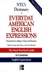 Ebook in inglese NTC's Dictionary of Everyday American English Expressions Birner, Betty , Kleinedler, Steven , Spears, Richard