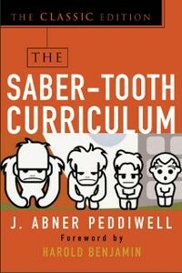 Ebook in inglese Saber-Tooth Curriculum, Classic Edition Peddiwell, Abner