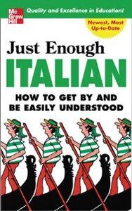 Foto Cover di Just Enough Italian, Ebook inglese di D. L. Ellis, edito da McGraw-Hill Education