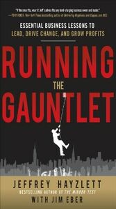 Ebook in inglese Running the Gauntlet: Essential Business Lessons to Lead, Drive Change, and Grow Profits Eber, Jim , Hayzlett, Jeffrey W.