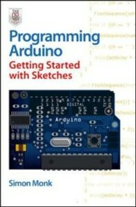 Ebook in inglese Programming Arduino Getting Started with Sketches Monk, Simon