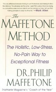 Ebook in inglese Maffetone Method: The Holistic, Low-Stress, No-Pain Way to Exceptional Fitness Maffetone, Philip