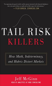 Ebook in inglese Tail Risk Killers: How Math, Indeterminacy, and Hubris Distort Markets McGinn, Jeffrey