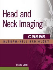 Ebook in inglese Head and Neck Imaging Cases Sakai, Osamu