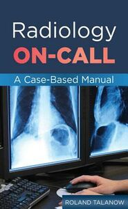 Ebook in inglese Radiology On-Call: A Case-Based Manual Talanow, Roland