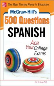 Ebook in inglese McGraw-Hill's 500 Spanish Questions: Ace Your College Exams Vogt, Eric W.