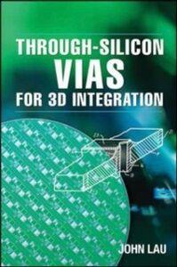 Ebook in inglese Through-Silicon Vias for 3D Integration Lau, John