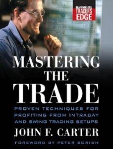Ebook in inglese Mastering the Trade Carter, John F.