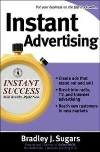Ebook in inglese Instant Advertising Sugars, Brad , Sugars, Bradley