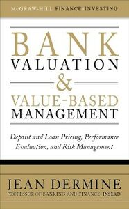 Ebook in inglese Bank Valuation and Value-Based Management: Deposit and Loan Pricing, Performance Evaluation, and Risk Management Dermine, Jean