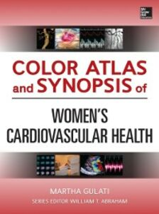 Foto Cover di Color Atlas and Synopsis of Womens Cardiovascular Health, Ebook inglese di Martha Gulati, edito da McGraw-Hill Education