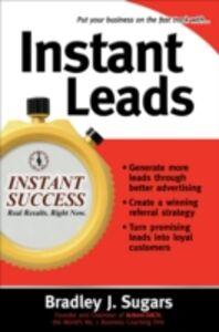 Foto Cover di Instant Leads, Ebook inglese di Brad Sugars,Bradley Sugars, edito da McGraw-Hill Education