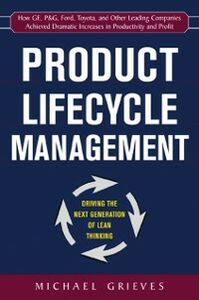 Foto Cover di Product Lifecycle Management: Driving the Next Generation of Lean Thinking, Ebook inglese di Michael Grieves, edito da McGraw-Hill Education
