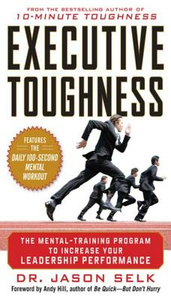 Ebook in inglese Executive Toughness: The Mental-Training Program to Increase Your Leadership Performance Selk, Jason