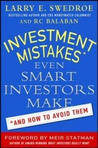 Ebook in inglese Investment Mistakes Even Smart Investors Make and How to Avoid Them Balaban, RC , Swedroe, Larry