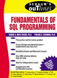 Foto Cover di Schaum s Outline of Fundamentals of SQL Programming, Ebook inglese di Pauline Cushman,Ramon Mata-Toledo, edito da McGraw-Hill Education