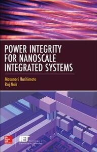 Ebook in inglese Power Integrity for Nanoscale Integrated Systems Hashimoto, Masanori , Nair, Raj