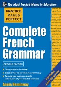 Foto Cover di Practice Makes Perfect Complete French Grammar, Ebook inglese di Annie Heminway, edito da McGraw-Hill Education