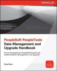 Foto Cover di PeopleSoft PeopleTools Data Management and Upgrade Handbook, Ebook inglese di Paula Dean,Jim Marion, edito da McGraw-Hill Education