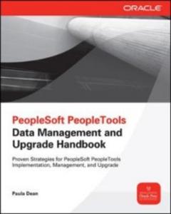 Ebook in inglese PeopleSoft PeopleTools Data Management and Upgrade Handbook Dean, Paula , Marion, Jim