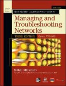 Mike Meyers' CompTIA Network+ Guide to Managing and Troubleshooting Networks,(Exam N10-005) - Michael Meyers - copertina
