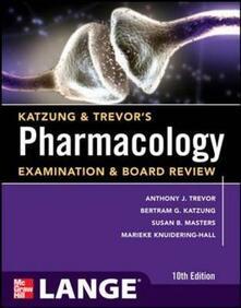 Pharmacology examination and board review - Anthony J. Trevor,Katzun - copertina